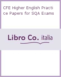 CFE Higher English Practice Papers for SQA Exams.