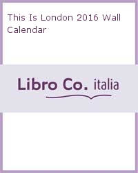 This Is London 2016 Wall Calendar.