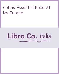 Collins Essential Road Atlas Europe.