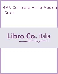 BMA Complete Home Medical Guide.
