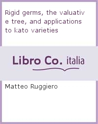 Rigid germs, the valuative tree, and applications to kato varieties.