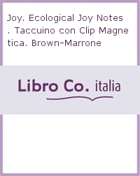 Joy. Ecological Joy Notes. Taccuino con Clip Magnetica. Brown-Marrone.