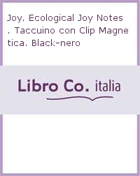 Joy. Ecological Joy Notes. Taccuino con Clip Magnetica. Black-nero.