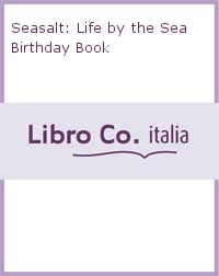Seasalt: Life by the Sea Birthday Book.