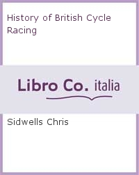 History of British Cycle Racing.