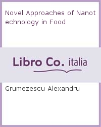 Novel Approaches of Nanotechnology in Food.