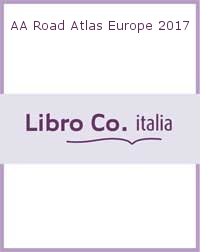 AA Road Atlas Europe 2017.