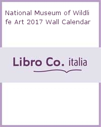 National Museum of Wildlife Art 2017 Wall Calendar.