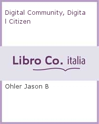 Digital Community, Digital Citizen.