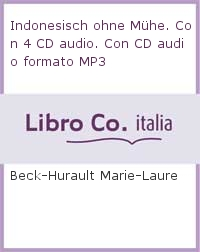 Indonesisch ohne Mühe. Con 4 CD audio. Con CD audio formato MP3.