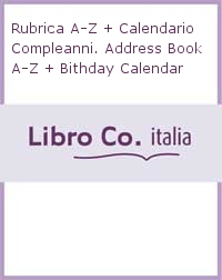 Rubrica A-Z + Calendario Compleanni. Address Book A-Z + Bithday Calendar.