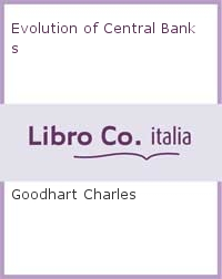 Evolution of Central Banks.