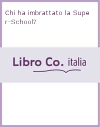 CHI HA IMBRATTATO LA SUPER SCHOOL?.