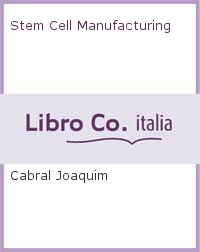 Stem Cell Manufacturing.