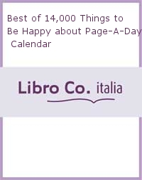 Best of 14,000 Things to Be Happy about Page-A-Day Calendar.