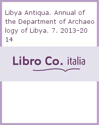 Libya Antiqua. Annual of the Department of Archaeology of Libya. 7. 2013-2014.