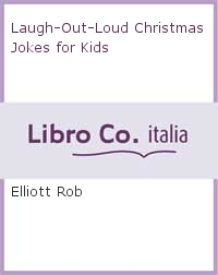 Laugh-Out-Loud Christmas Jokes for Kids.