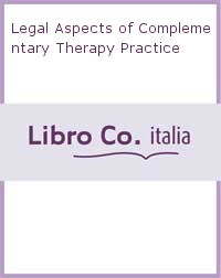 Legal Aspects of Complementary Therapy Practice.