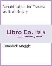 Rehabilitation for Traumatic Brain Injury.