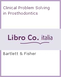 Clinical Problem Solving in Prosthodontics.