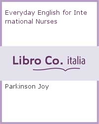 Everyday English for International Nurses.