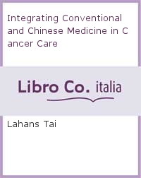 Integrating Conventional and Chinese Medicine in Cancer Care.