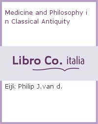Medicine and Philosophy in Classical Antiquity.