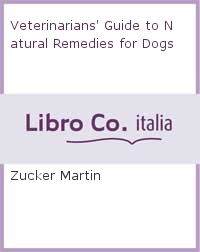 Veterinarians' Guide to Natural Remedies for Dogs.
