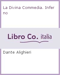 La Divina Commedia. Inferno.