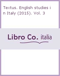 Textus. English studies in Italy (2015). Vol. 3.