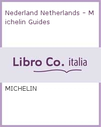 Nederland Netherlands - Michelin Guides.