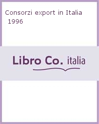 Consorzi export in Italia 1996.