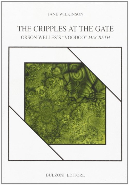 The Cripples at the Gate. Orson Welle's