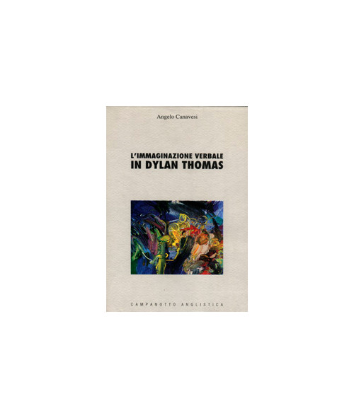 L'immaginazione verbale in Dylan Thomas.