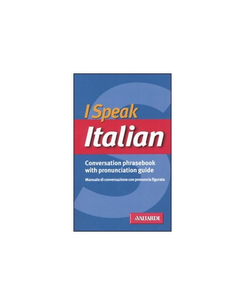 I speak italian. Conversation phrasebook with pronunciation guide.