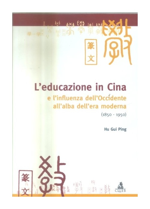 L'educazione in Cina e l'influenza dell'Occidente all'alba dell'era moderna, 1850- 1950.
