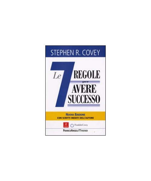 Le sette regole per avere successo (The 7 habits of highly effective people).