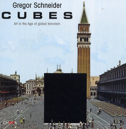 Gregor Schneider. Cubes. Art in the Age of Global Terrorism.