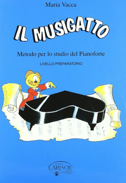 Il musigatto. Metodo per lo studio del pianoforte. Preparatorio.