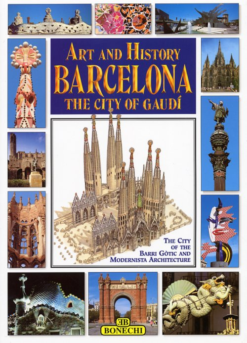 Art and History. Barcelona. The city of Gaudì. The city of Barri Gòtic and Modernista Architecture.