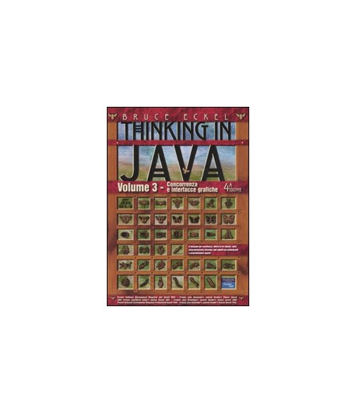 Thinkin in Java. Vol. 3: Concorrenza e interfacce grafiche..