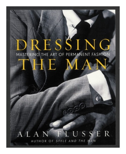 Dressing the man. Mastering the Art of Permanent Fashion.