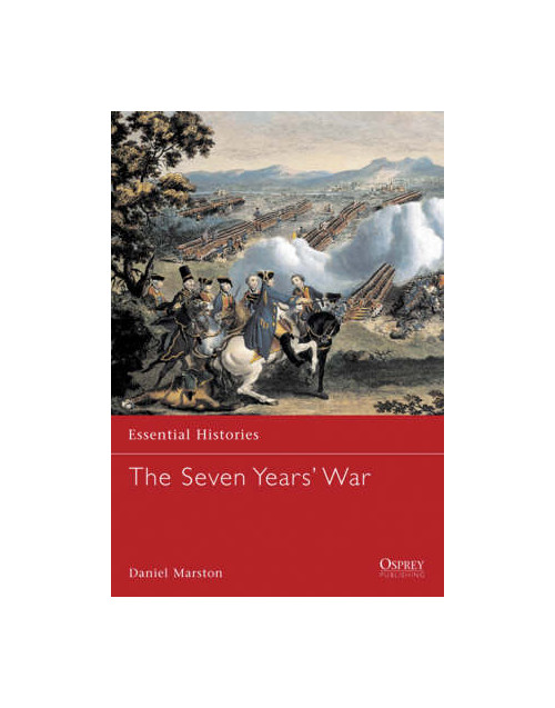 Essential histories 6 - the seven years' war.