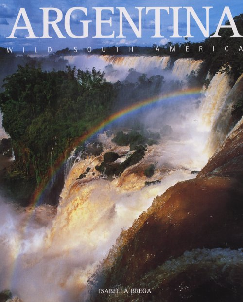 Argentina. Wild South America.