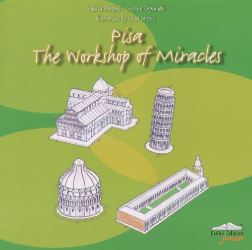 Pisa. The Workshop of Miracles. A Handbook for Budding Artists.