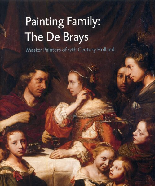 Painting Family. The De Brays. Master Painters of 17th Century Holland.