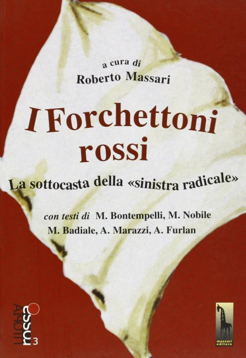 I forchettoni rossi.