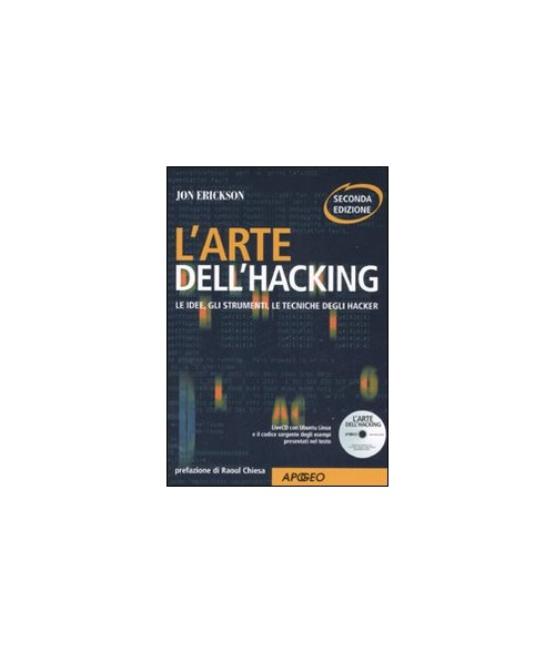 L'arte dell'hacking. Con CD-ROM.