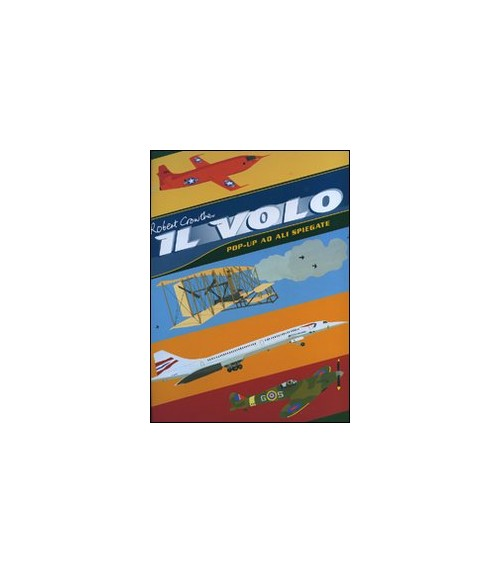 Il volo. Libro pop-up. Ediz. illustrata - Crowther Robert