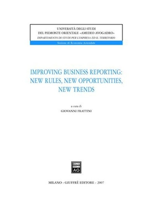 Improving business reporting: new rules, new opportunities, new trends.
